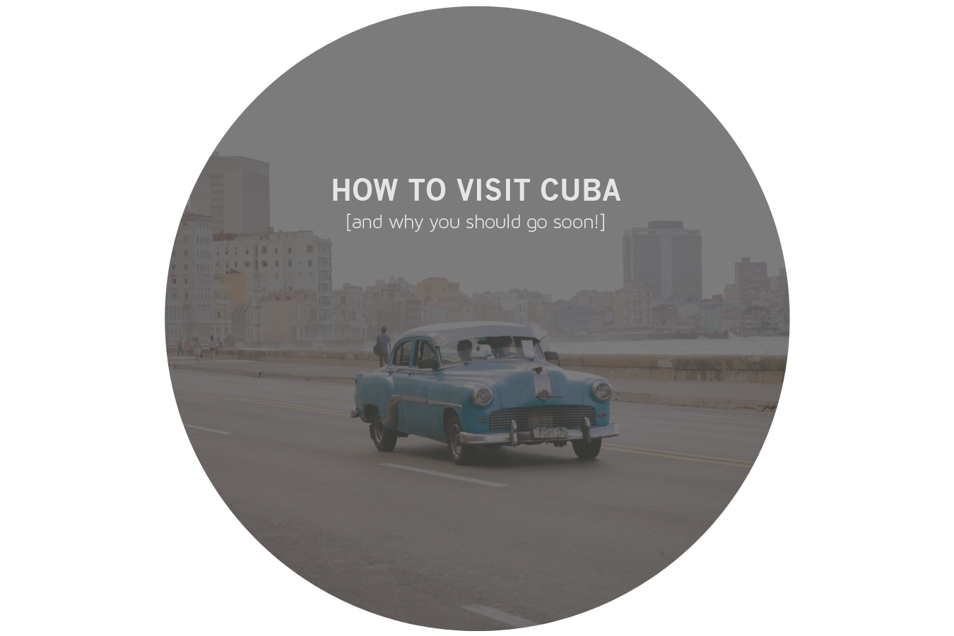 How To Visit Cuba As An American In 2016: Our First Adventure Of The New  Year